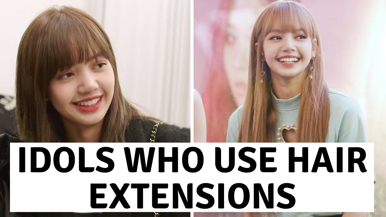 Kpop Idols Who Use Hair Extensions Youtube