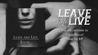 Leave and Live – Faces [Official Album Stream] (2016)