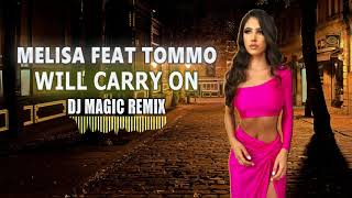 MELISA feat TOMMO - Will carry on REMIX 2019 by DJ MAGIC 16