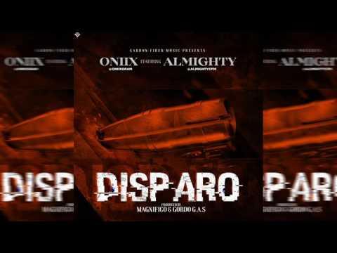 Oniix Ft Almighty - Disparo (Oficial Audio)