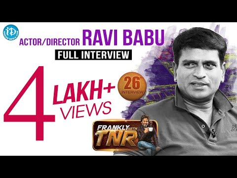 Ravi Babu #ravibabu Exclusive Interview || Frankly With TNR #26 || Talking Movies With iDream #186