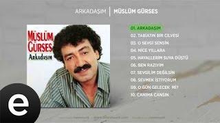 Arkadaşım Müslüm Gürses/Şarkısı Dinle