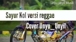Download Mp3 Sayur Kol Versi Reggae Cover Unyu_unyil