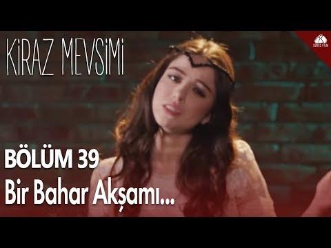 Kiraz Mevsimi - Öykü'den Bir Bahar Akşamı Şarkısı / 39.Bölüm