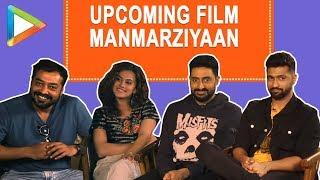 Must Watch: Anurag Kashyap, Abhishek Bachchan, Vicky Kaushal, Taapsee Pannu - Full