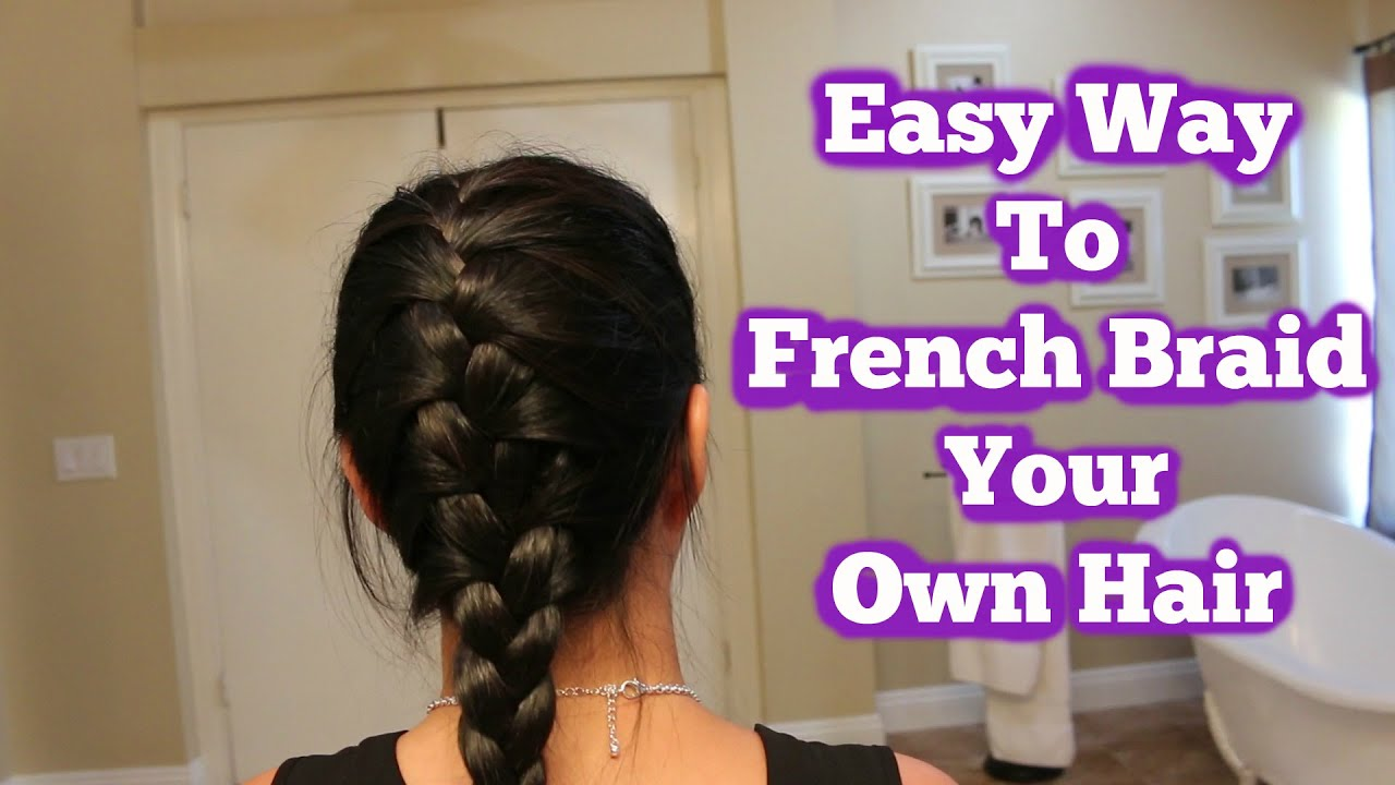 how to french braid own hair - photo #19