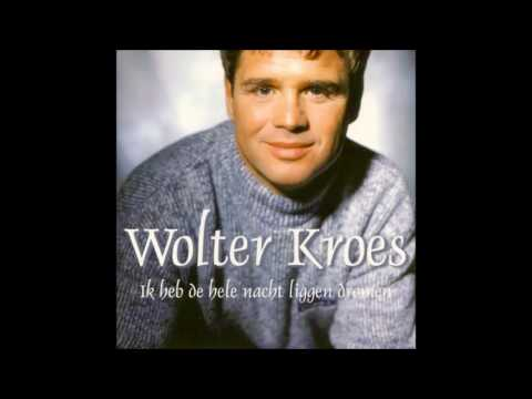 Wolter Kroes  - Ik Heb De Hele Nacht Liggen Dromen (Originele Versie)