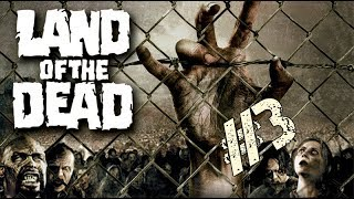 Land of the Dead #3
