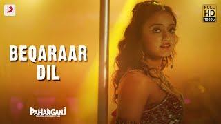 Beqaraar Dil – Paharganj Shalmali Kholgade Lorena Franco Ajay Singha Shellee