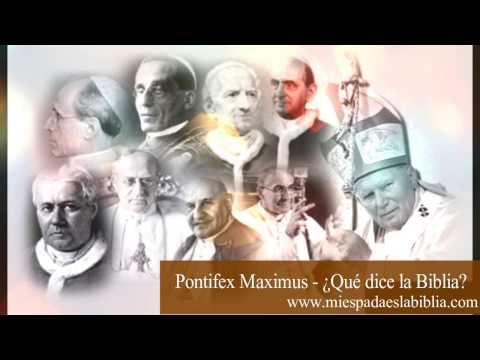 Capítulo 5 - ¿Papa Pontifex Maximus? ¿Quién dice la Biblia que es el Pontifex Maximus?