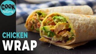 Chicken Wrap Recipe | Easiest Way of Making Chicken Wrap | Chicken Wrap by CookNations
