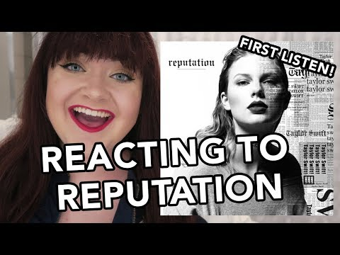 TAYLOR SWIFT - REPUTATION REACTION (FIRST LISTEN)