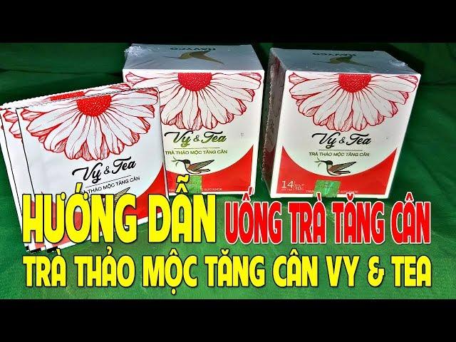 TRÀ THẢO MỘC TĂNG CÂN Vy&Tea NHẬN BIẾT TRÀ VY TEA THẬT | Tra thảo mộc vytea | Liên hệ : 0973 162749