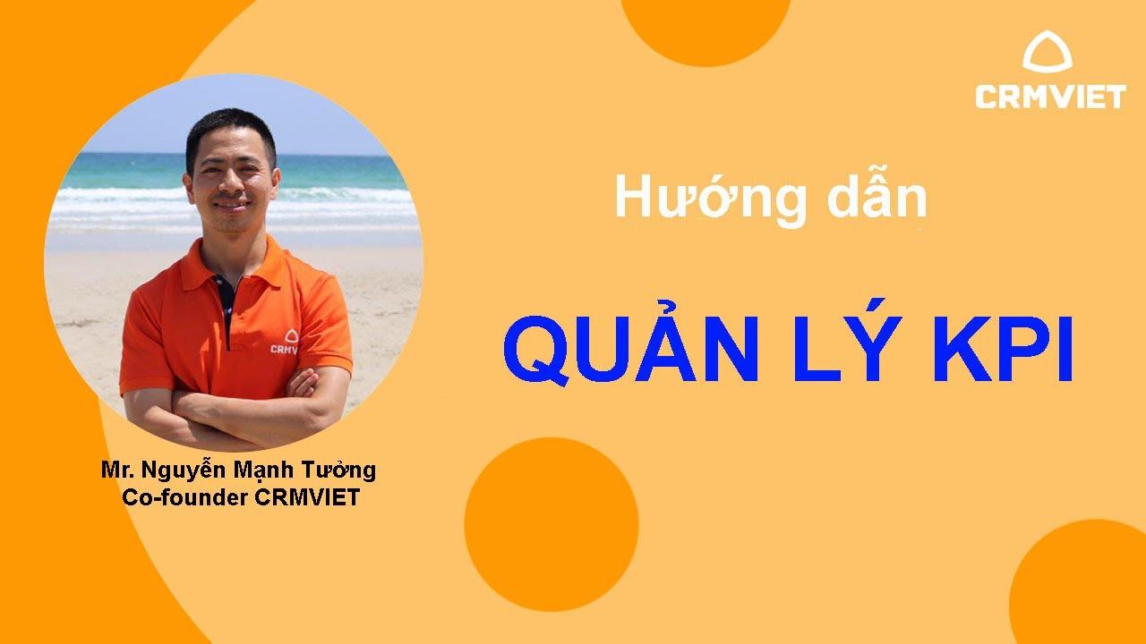 [CRMVIET] –  HƯỚNG DẪN QUẢN LÝ KPI _ Mr.Nguyễn Mạnh Tưởng – Co-founder CRMVIET_