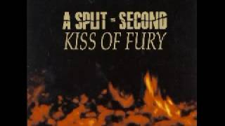 A Split Second - Kiss of Fury