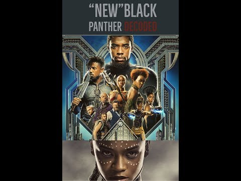 "New ""BLACK PANTHER DECODED ""!"