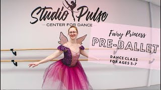 Fairy Princess Pre-Ballet Class for ages 5-7, 22 min