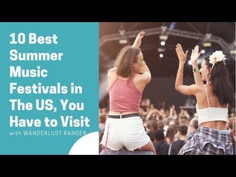 Top 10 Best Summer Music Festivals in The US, You Have to Visit