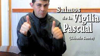 SALMOS PARA LA SEMANA SANTA | 2ª PARTE | VIGILIA PASCUAL
