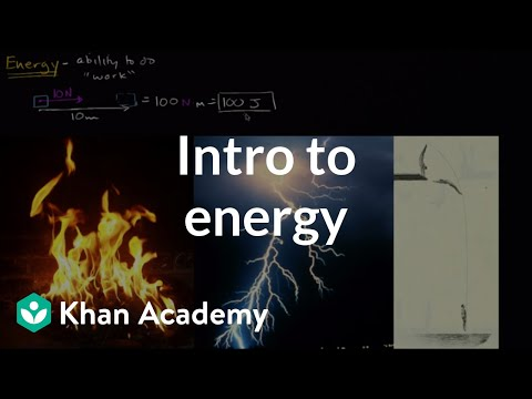 Introduction to energy | Energy and enzymes | Biology | Khan Academy