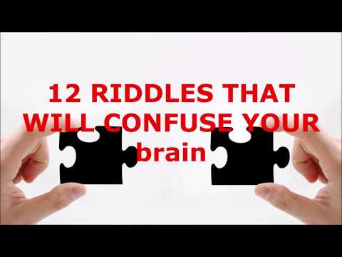 12 RIDDLES THAT WILL CONFUSE YOUR BRAIN check this out Your Videos