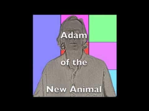 Adam of the New Animal