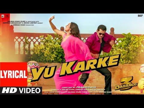 dabangg-3:-yu-karke-lyrical- -salman-khan,-sonakshi-sinha,-saiee-manjrekar- -payal-dev- -sajid-wajid