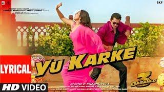 Dabangg 3: YU KARKE Lyrical | Salman Khan, Sonakshi Sinha, Saiee Manjrekar | Payal Dev | Sajid Wajid
