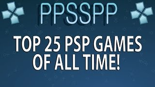 PPSSPP Emulator | Top 25 PSP Games of All Time! [1080p HD] | Sony PSP