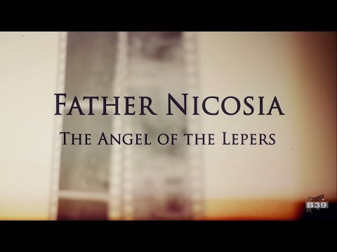 Father Nicosia, the Angel of the Lepers