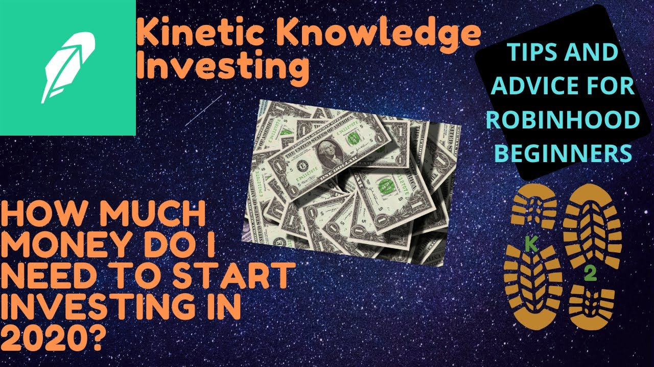 HOW MUCH MONEY DO YOU NEED TO START INVESTING 2020 ...