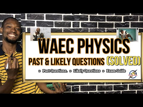 WAEC 2021 Physics Likely Questions And Answers