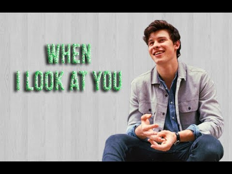 Shawn Mendes | when I look at you