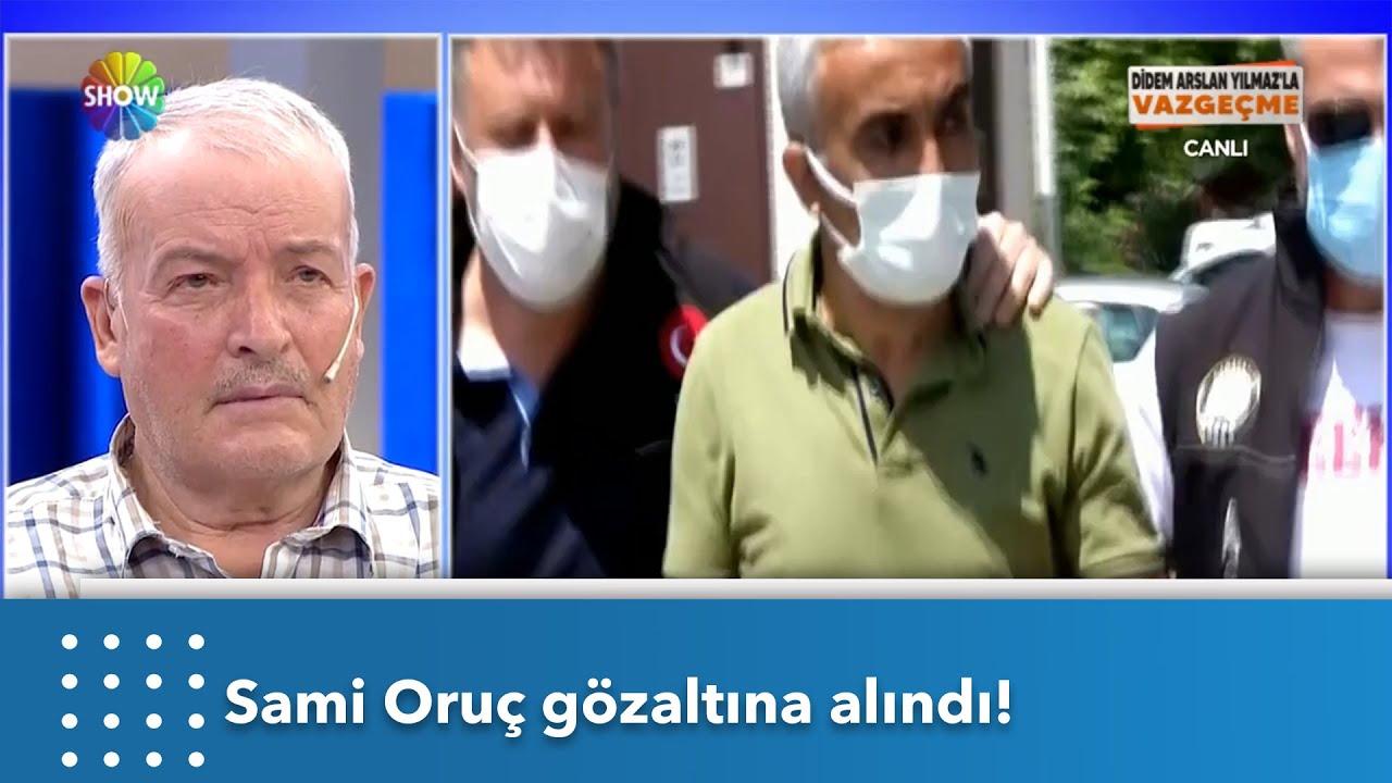 Sami Oruç gözaltına alındı! | Didem Arslan Yılmaz'la Vazgeçme
