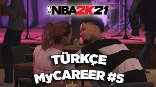 NBA 2K21 Türkçe MyCAREER #5   İLK ÖPÜCÜK?! NE YAPA