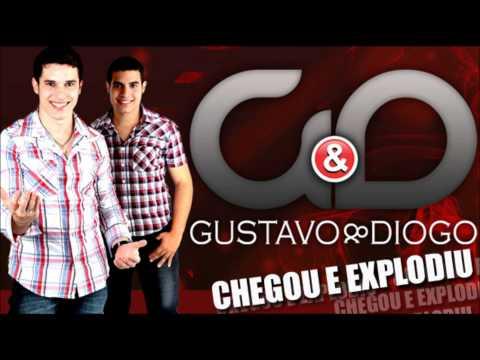 GUSTAVO & DIOGO Chegou e Explodiu