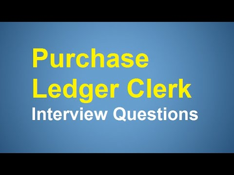 Purchase Ledger Clerk Interview Questions