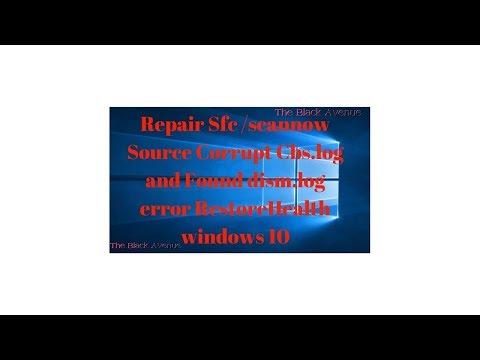 Repair Sfc /scannow Source Corrupt Cbs.log and Found dism.log error RestoreHealth windows 10