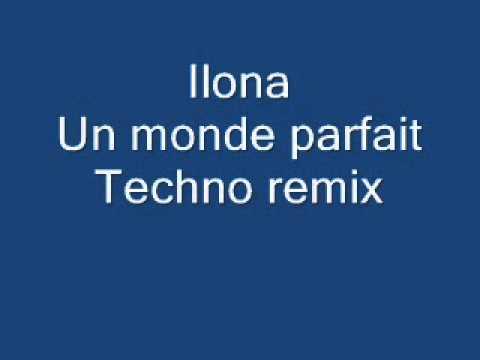 Ilona Un mode Parfait Techno Remix