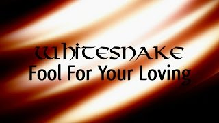 Whitesnake - Fool for your loving (Lyric Video)