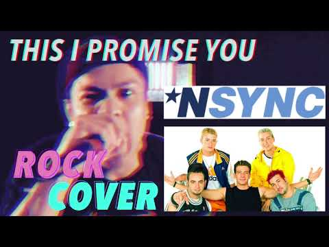 This I Promise You - *NSYNC ROCK Cover w SCREAM