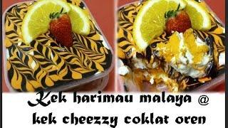 Kek Harimau Malaya | Kek Cheezzy Coklat Oren ( MESTI CUBA!!!)