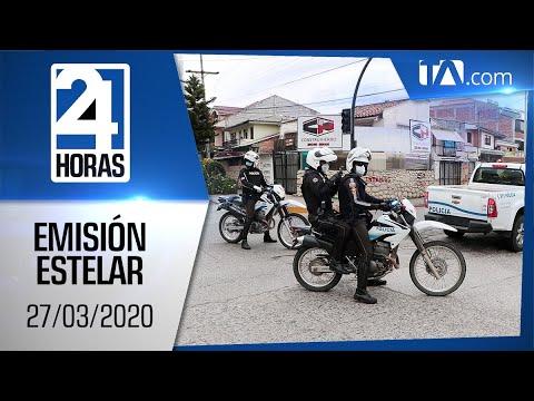 Noticias Ecuador: Noticiero 24 Horas, 27/03/2020 (Emisión Estelar)