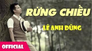 Rừng Chiều - Lê Anh Dũng [Official Audio]