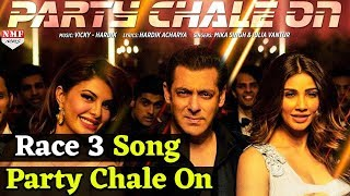 Party Chale On Song| Review | Race 3 | Salman Khan | Mika Singh, Iulia Vantur | Vicky-Hardik