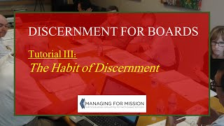 Discernment: Tutorial 3 - The Habit of Discernment