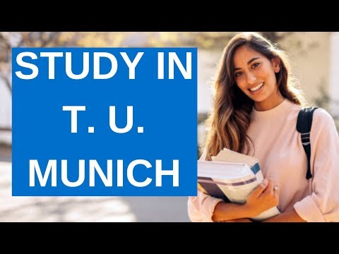 T. U. MUNICH: Application Process, Admission And Enrolment (Study In The BEST University In Germany)