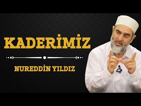 123) Kaderimiz - Nureddin Yıldız - (Hayat Rehberi) - Sosyal Doku Vakfı