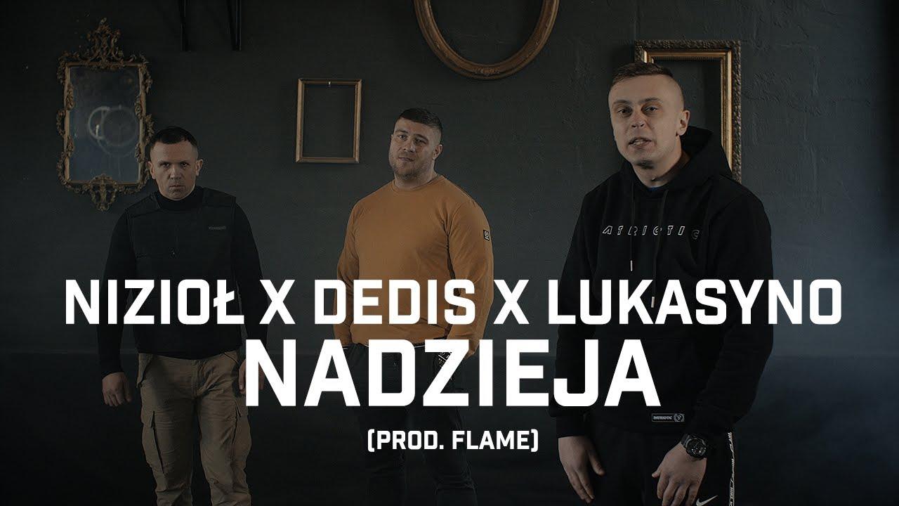 Nizioł ft. Dedis, Lukasyno - Nadzieja (prod. Flame)
