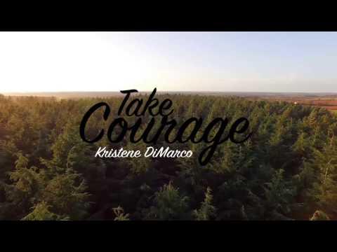 Take Courage - Kristene DiMarco Lyric Video
